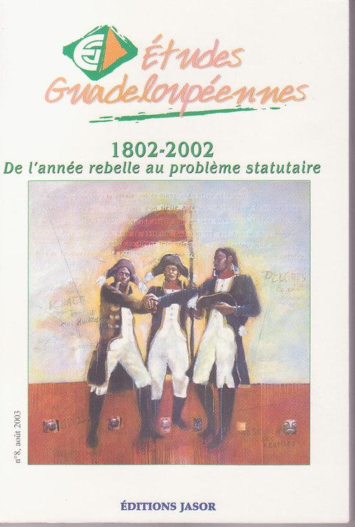 1802-2002 De l'année rebelle au problème statutaire