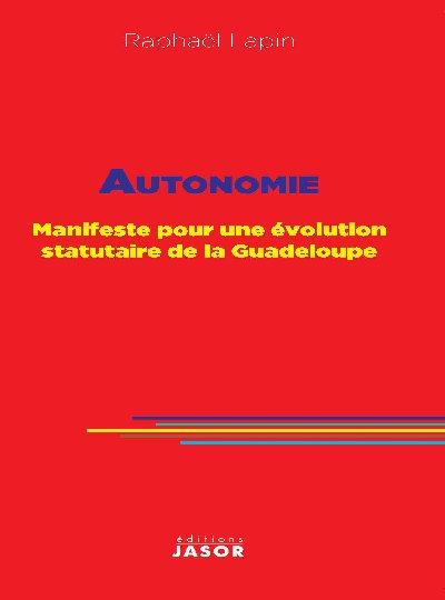 Autonomie Manifeste pour une évolution statutaire de la Guadeloupe