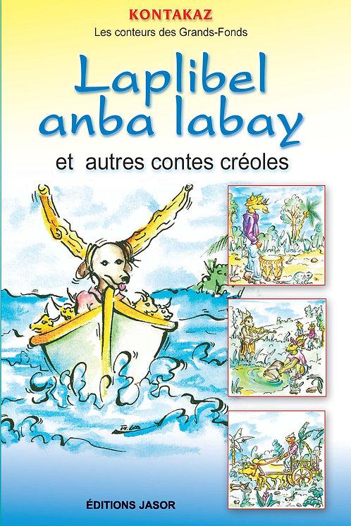 Laplibèl anba labay et autres contes créoles