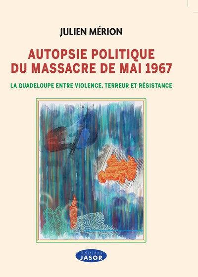 Autopsie politique du massacre de mai 1967