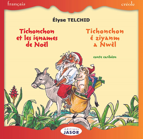 Tichonchon et les ignames de Noël /Tichonchon é ziyanm a Nwèl