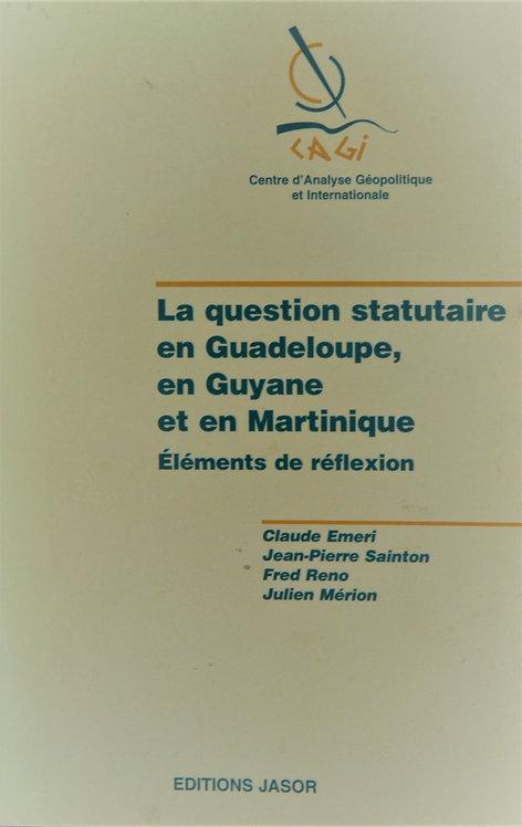 La question statutaire en Guadeloupe, en Guyane et en Martinique