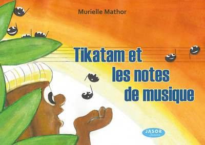 Tikatam et les notes de musique