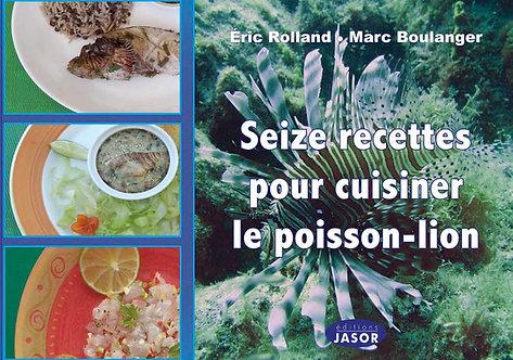 Seize recettes pour cuisiner le poisson-lion