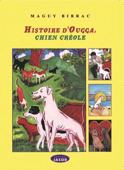 Histoire d'Ougga chien créole