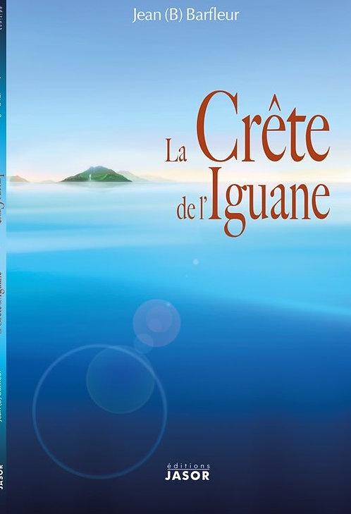 La Crête de l'Iguane / The Iguana Crest