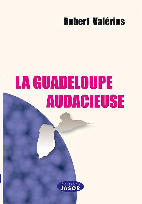 La Guadeloupe audacieuse