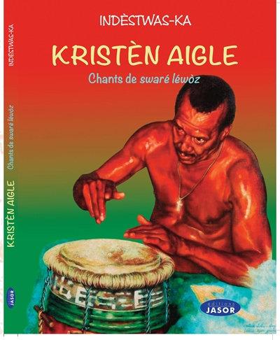 kristèn Aigle -  Chants de swaré lewòz