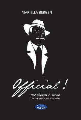 Official ! Max Séverin dit Maxo. Chanteur, acteur, animateur radio