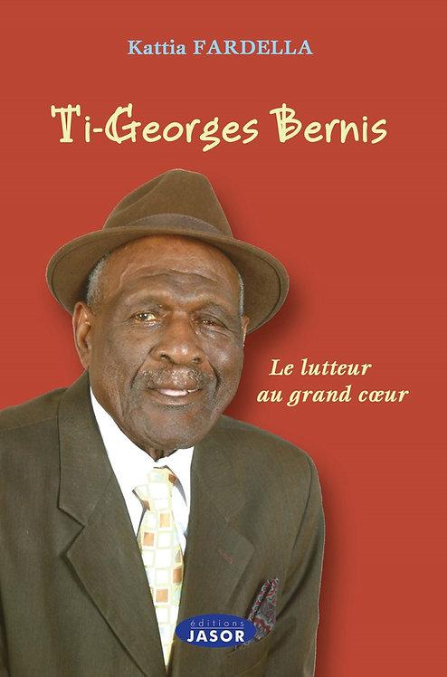 Ti-Georges Bernis Le lutteur au grand cœur