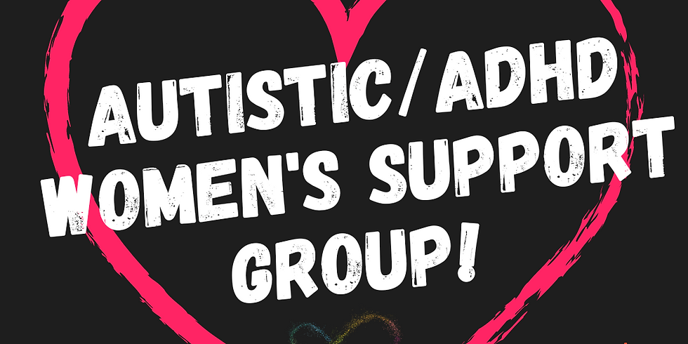Autistic/ADHD women support group