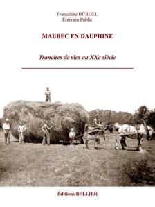 TRAVAILLER LA MÉMOIRE, C'EST CHEMINER DANS L'ÉMOTION Réflexion autour de l'ouvrage Maubec en Dauphin