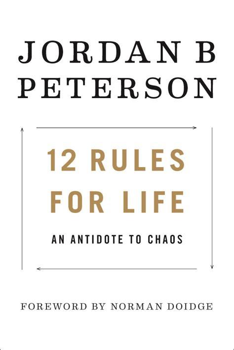 Jordan B Peterson - 12 Rules for Life