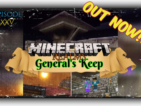 "OUT NOW!!! PHASE 2 UPGRADES - ""General's Keep"" (XXV) - A Minecraft Realms Adventure [Bedrock]"