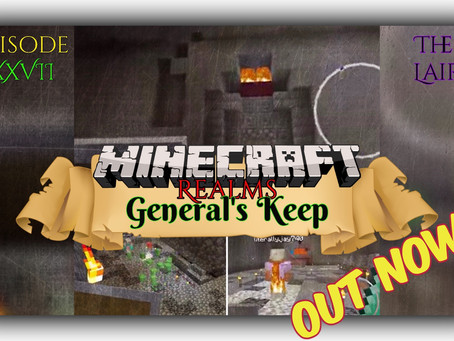 "OUT NOW!!! THE LAIR ""General's Keep"" (XXVII) - A Minecraft Realms Adventure [Bedrock]"