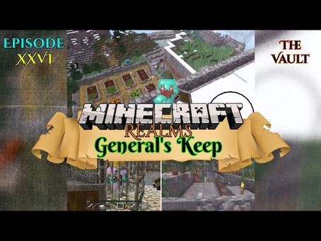 "OUT NOW!!! THE VAULT - ""General's Keep"" (XXVI) - A Minecraft Realms Adventure [Bedrock]"