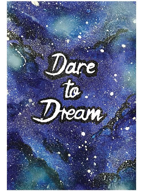 DARE TO DREAM (Print)