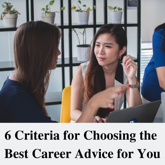 6 Criteria for Choosing the Best Career Advice for You