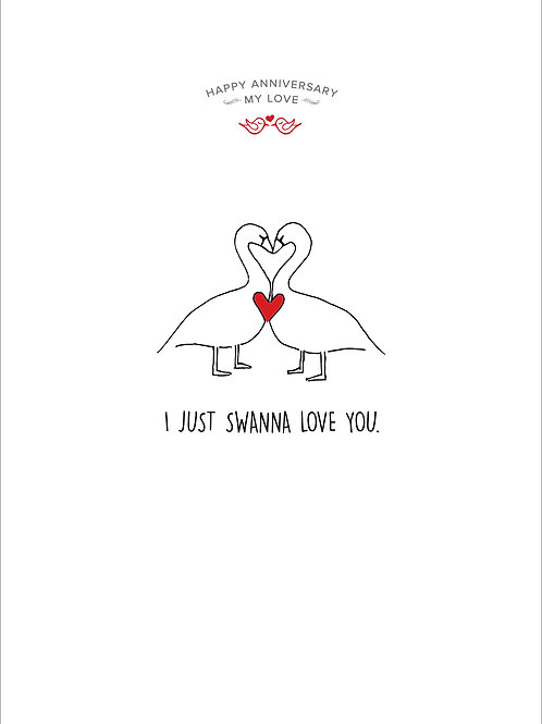 I Just Swanna Love You Card