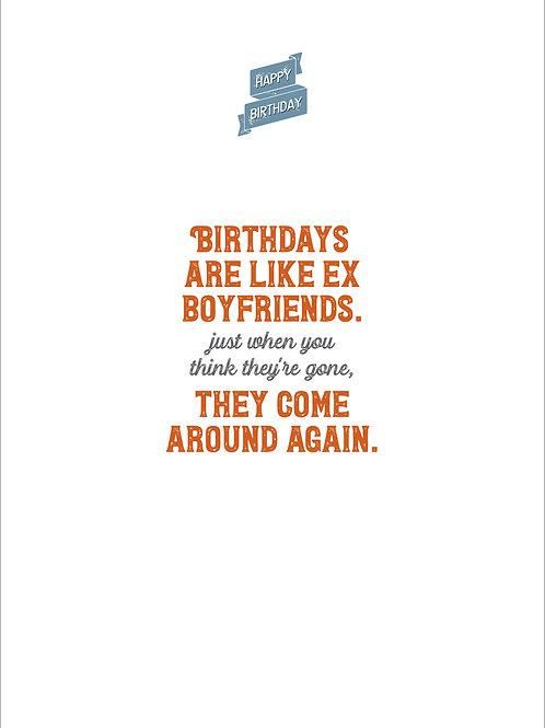 Birthdays Are Like Ex Boyfriends