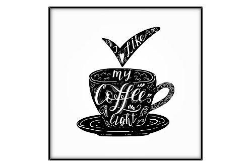 I Like My Coffee Light