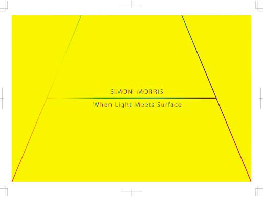 シモン モリス / SIMON MORRIS                                     When Light Meets Surface