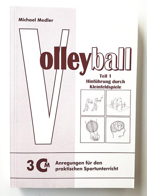 CM 3 Volleyball Teil 1 - Hinführung durch Kleinfeldspiele (Michael Medler)