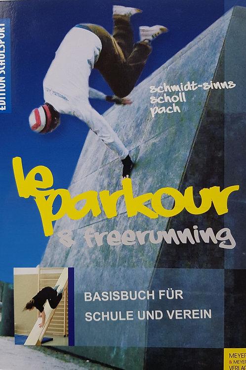 le parkour & freerunning (Pach/Alexander/Schmidt-Sinns/Jürgen/Scholl/Saskia)