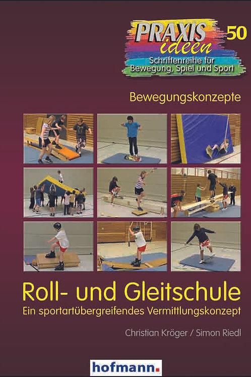 Praxisideen Band 50: Roll- und Gleitschule (Ch. Kröger / S. Riedl)