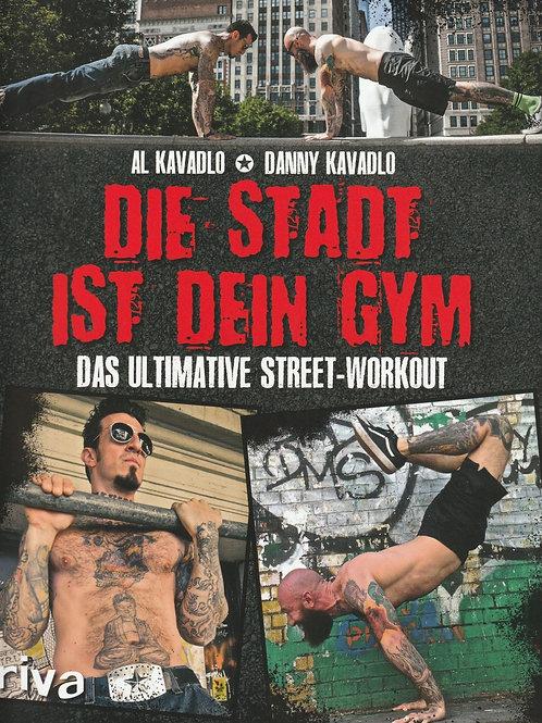 Die Stadt ist dein Gym (A. Kavadlo / D. Kavadlo)
