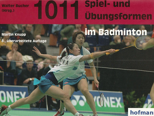 1011 Spiel- und Übungsformen im Badminton (M. Knupp)