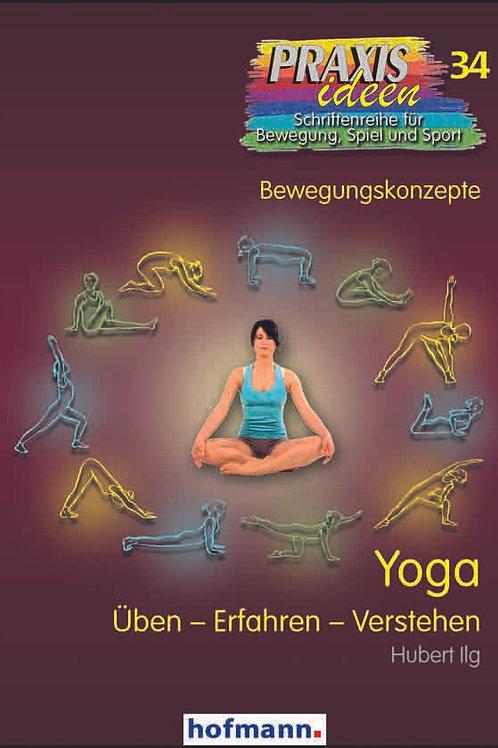 Praxisideen Band 34: Yoga Üben - Erfahren - Verstehen (H. Ilg)