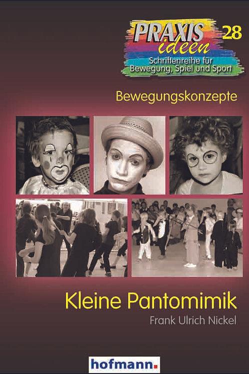 Praxisreihe Band 28: Kleine Pantomimik (Frank Ulrich Nickel)