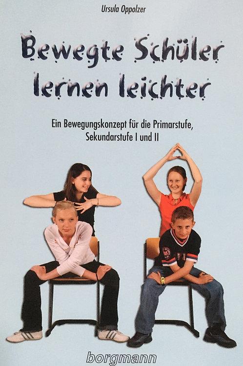 Bewegte Schüler lernen leichter (Ursula Oppholzer)