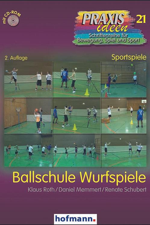 Praxisideen Band 21: Ballschule Wurfspiele (Roth/Memmert/Schubert)