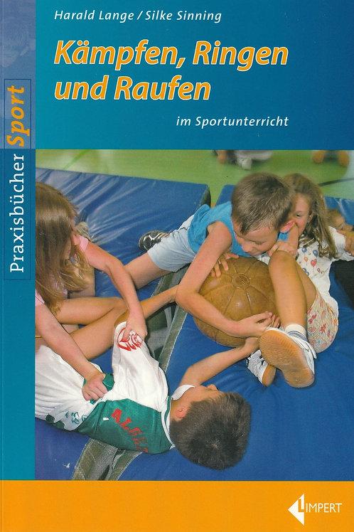 Kämpfen, Ringen und Raufen im Sportunterricht (H.Lange/S.Sinning)