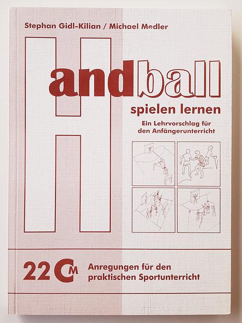 CM 22 Handball spielen lernen (Stephan Gildl-Kilian / Michael Medler)