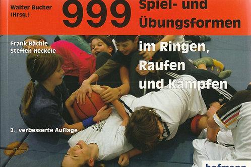 999 Spiel- und Übungsformen im Ringen, Raufen und Kämpfen (Bächle / Häckele)