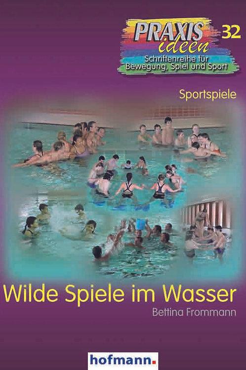 Praxisideen Band 32: Wilde Spiele im Wasser (B. Frommann)