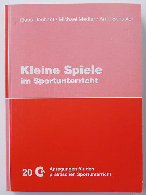 CM 20 Kleine Spiele im Sportunterricht (Dechant / Medler / Schuster)
