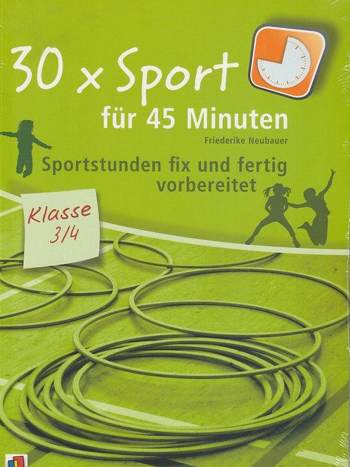 30x Sport für 45 Minuten für Klasse 3/4 (F. Neubauer)