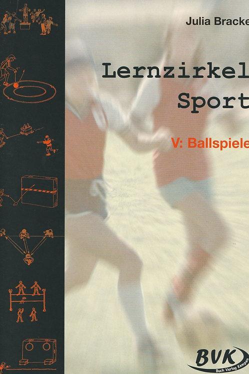 Lernzirkel Sport 05: Ballspiele (J. Bracke)