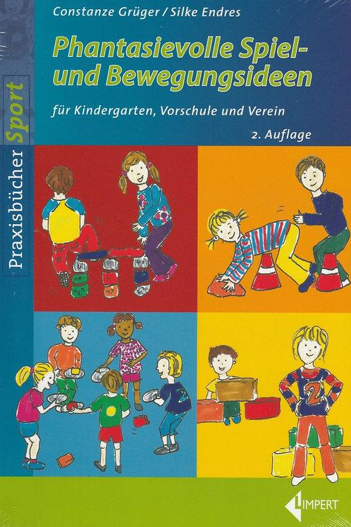 Phantasievolle Spiel- und Bewegungsideen (C.Grüger/S.Endres)