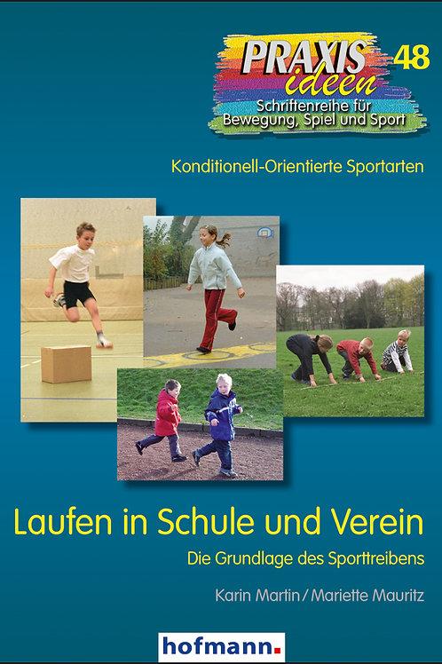 Praxisideen Band 48: Laufen in Schule und Verein (K.Martin/M.Mauritz)