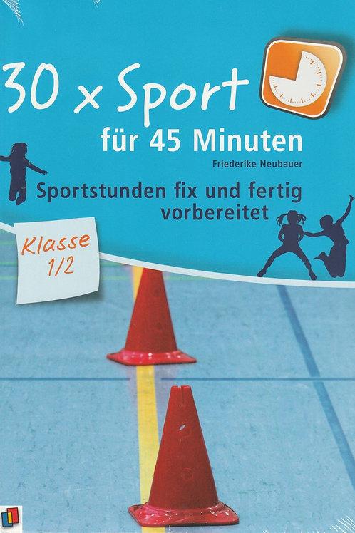 30x Sport für 45 Minuten für Klasse 1/2  (F. Neubauer)