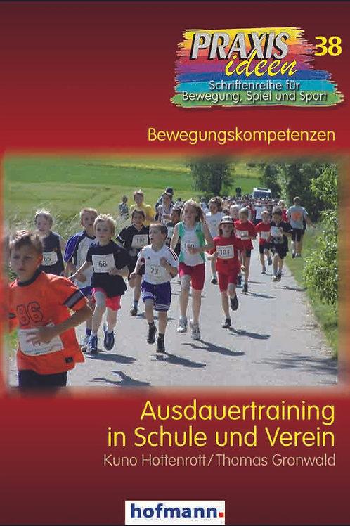 Praxisideen Band 38: Ausdauertraining in Schule und Verein (Hottenrott/Gronwald)