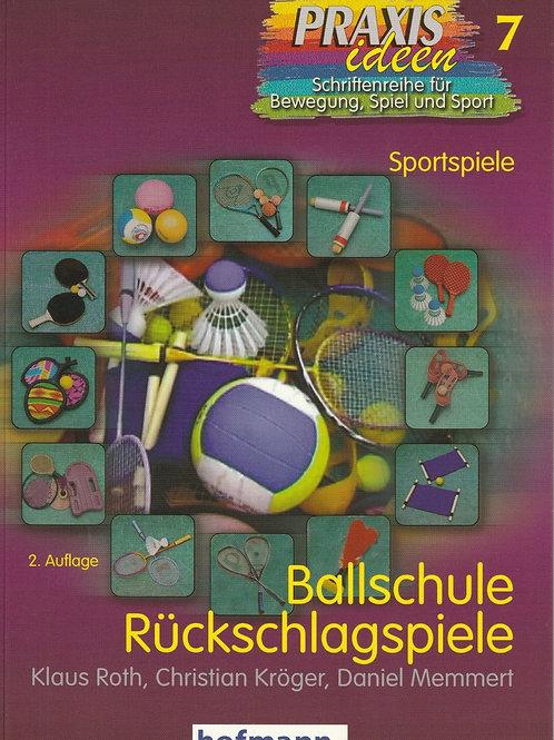 Praxisideen Band 7: Ballschule Rückschlagspiele (Roth / Kröger / Memmert)