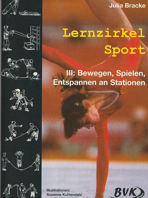 Lernzirkel Sport 03: Bewegen, Spielen, Entsrapnnen an Stationen (J. Bracke)