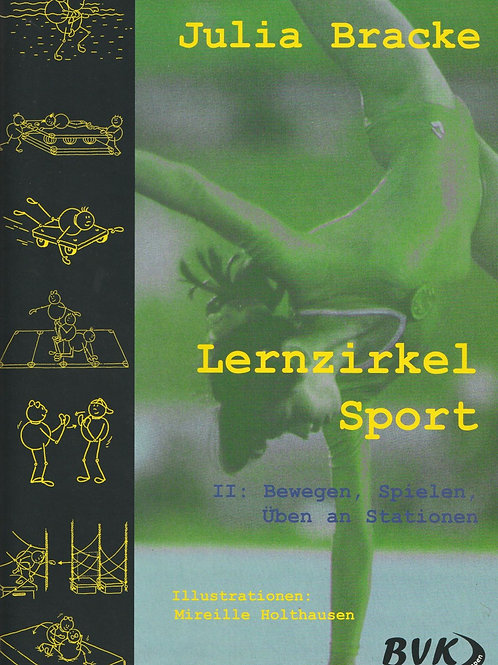 Lernzirkel Sport 02: Bewegen, Spielen, Üben an Stationen (J. Bracke)