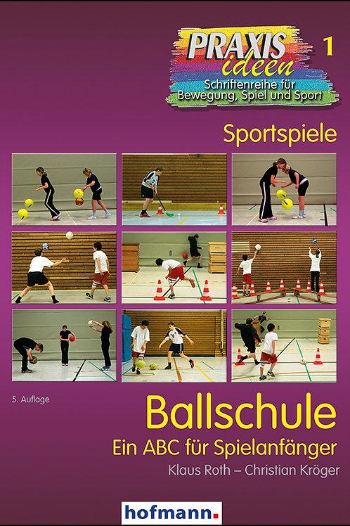 Praxisideen Band 1: Ballschule - Ein ABC für Spielanfänger (Kröger - Roth)